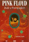 Pink Floyd - Živě v Pompejích, Pink Floyd: Live at Pompeii