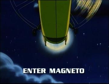 Magneto přichází