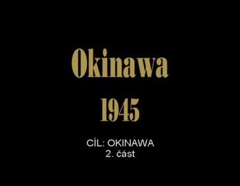 Cíl: Okinawa - 2. část