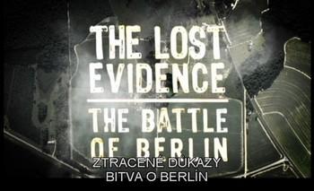 Ztracené důkazy - Bitva o Berlín