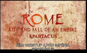 Řím: Vzestup a pád impéria - Spartakus