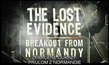 Ztracené důkazy: Průlom v Normandii