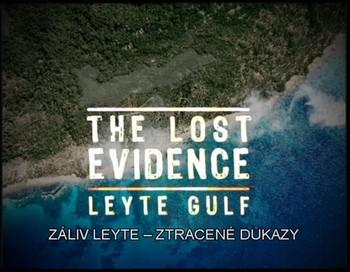 Ztracené důkazy - Záliv Leyte 1944