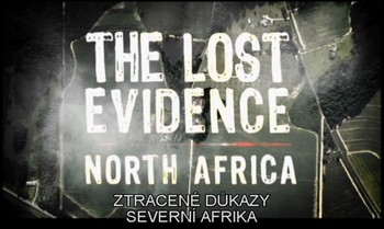 Ztracené důkazy - severní Afrika