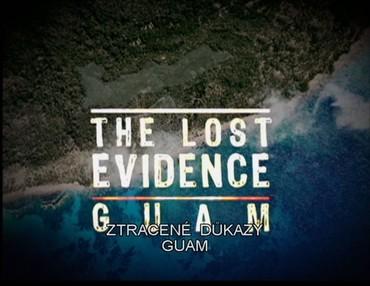 Ztracené důkazy - Guam
