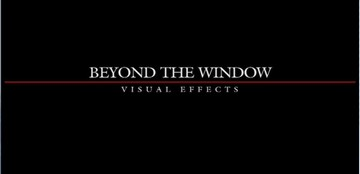 Beyond The Window: Visual Effects