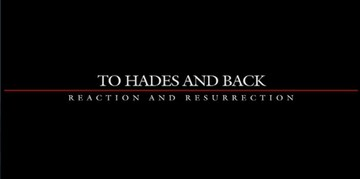 To Hades And Back: Release And Resurrection